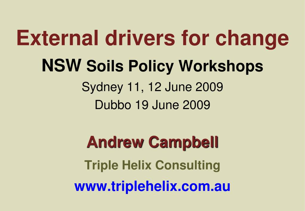 external drivers for change nsw soils policy workshops sydney 11 12 june 2009 dubbo 19 june 2009 l.