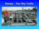 ramps two way traffic10
