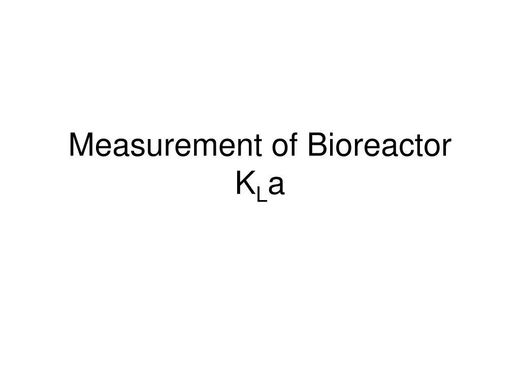 measurement of bioreactor k l a l.
