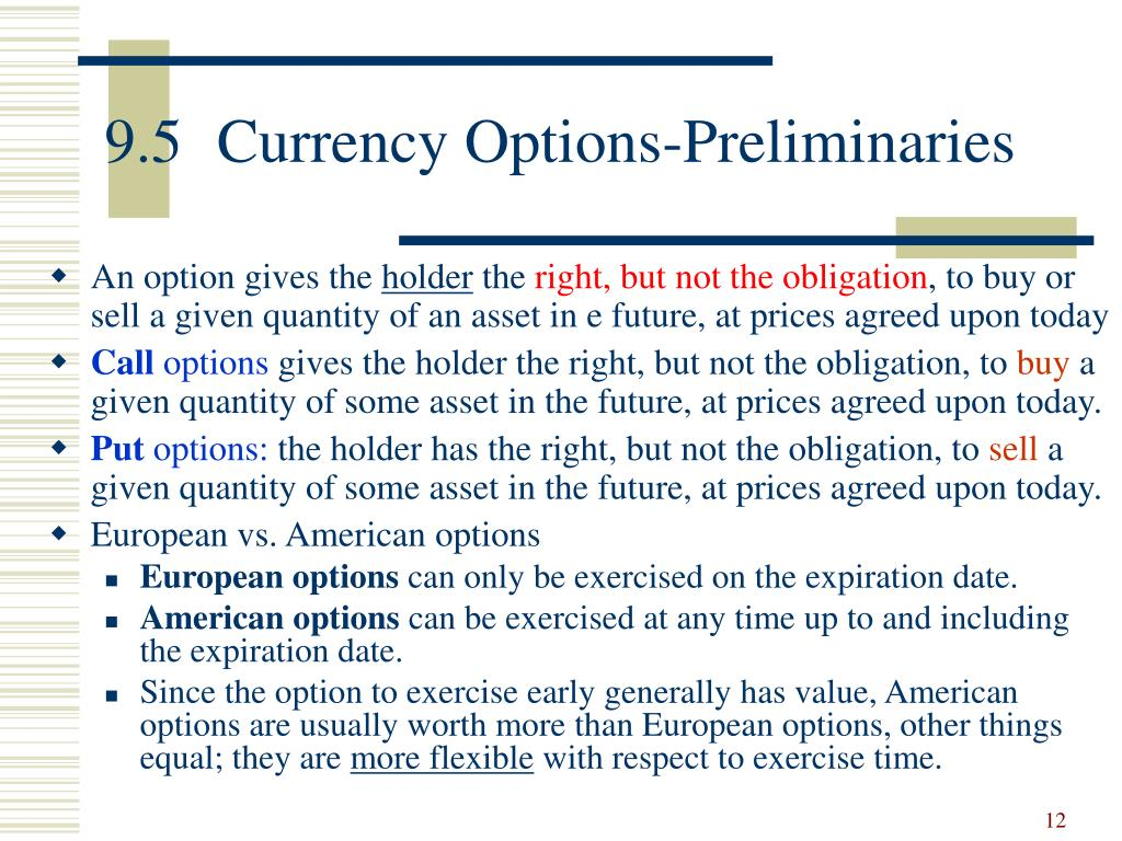 9.5	Currency Options-Preliminaries