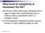what level of complexity is necessary for life8