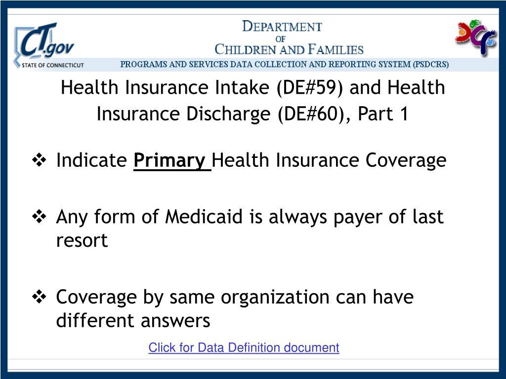 Health Insurance Intake (DE#59) and Health Insurance Discharge (DE#60), Part 1