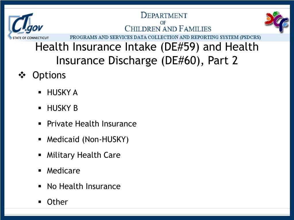 Health Insurance Intake (DE#59) and Health Insurance Discharge (DE#60), Part 2