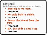 sentences decide if each group of words is a sentence or a fragment35
