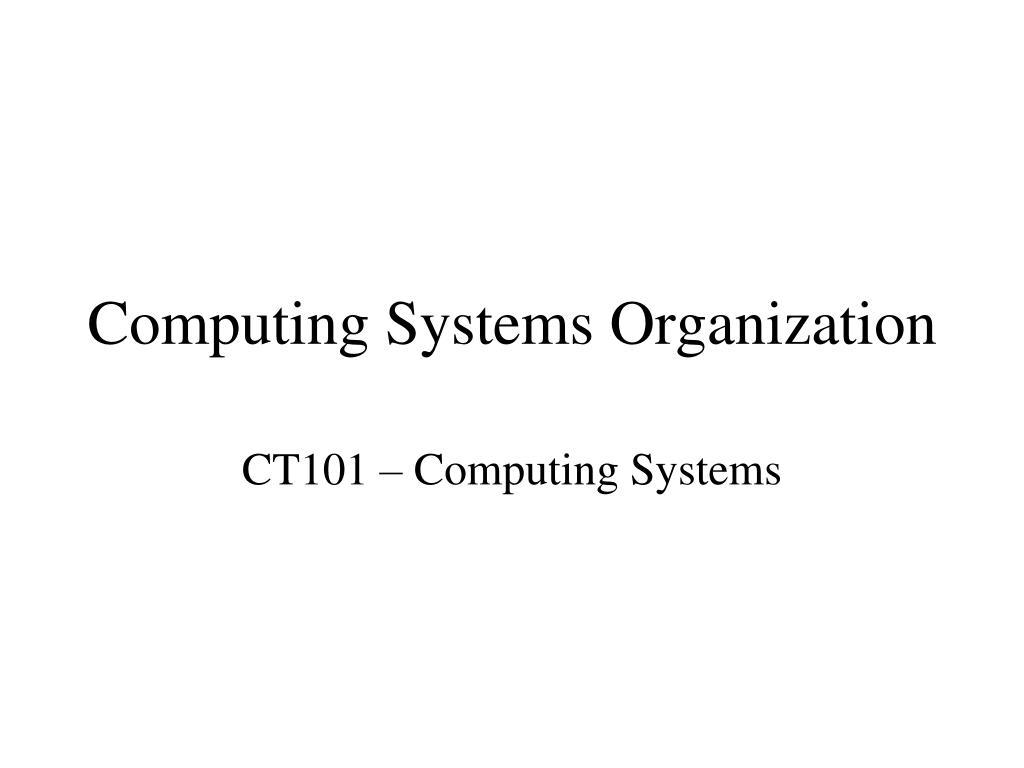 computing systems organization l.