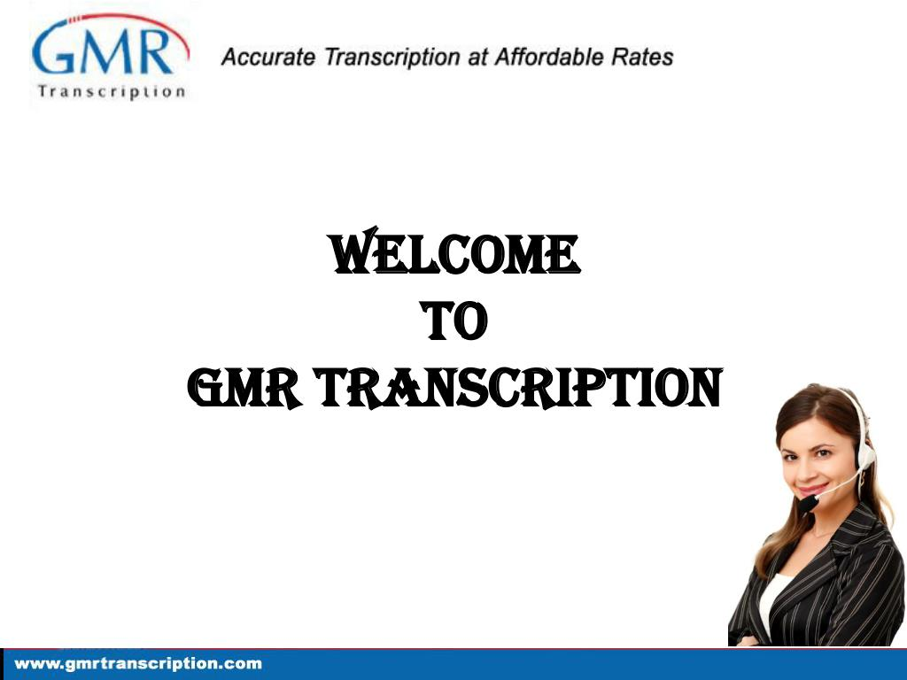 welcome to gmr transcription l.