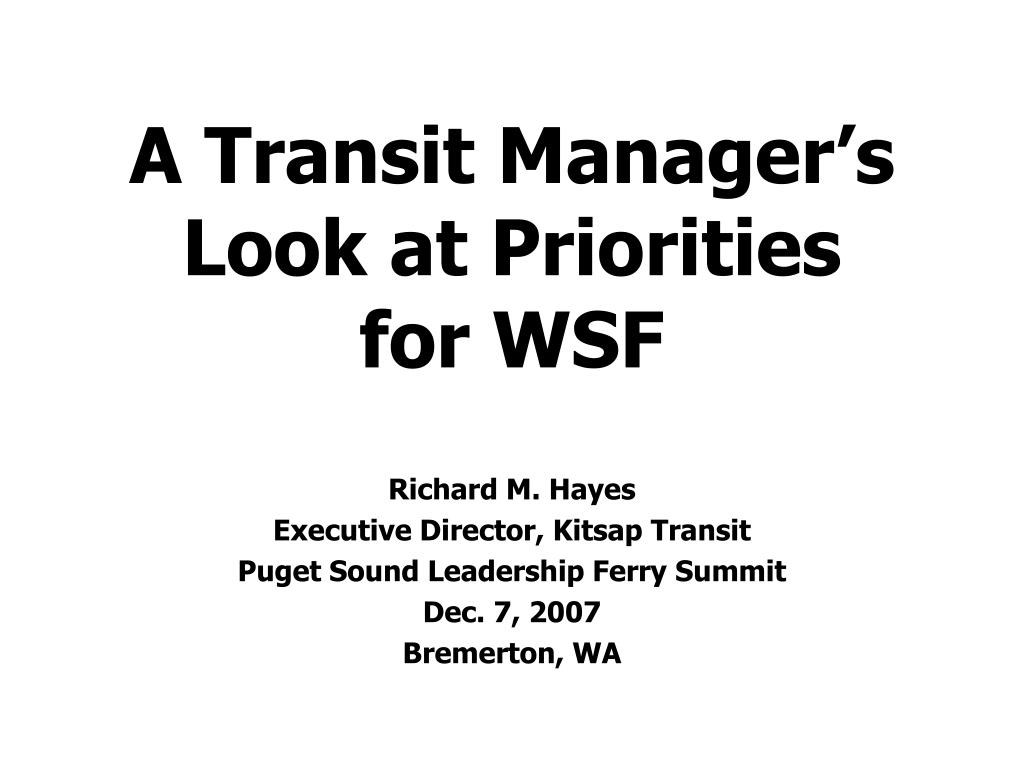 a transit manager s look at priorities for wsf l.