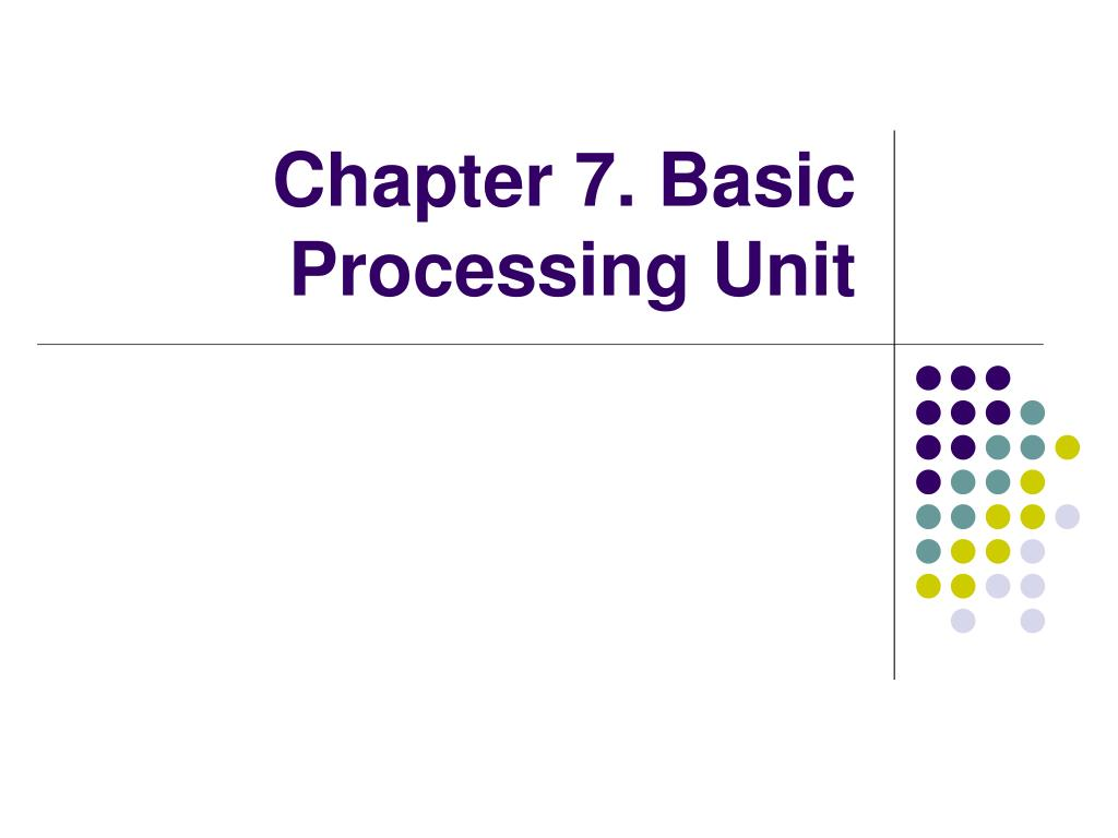 chapter 7 basic processing unit l.