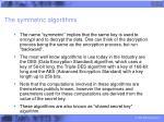 the symmetric algorithms