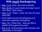 with much thanksgiving