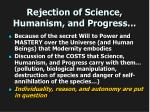 rejection of science humanism and progress