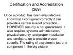certification and accreditation 369