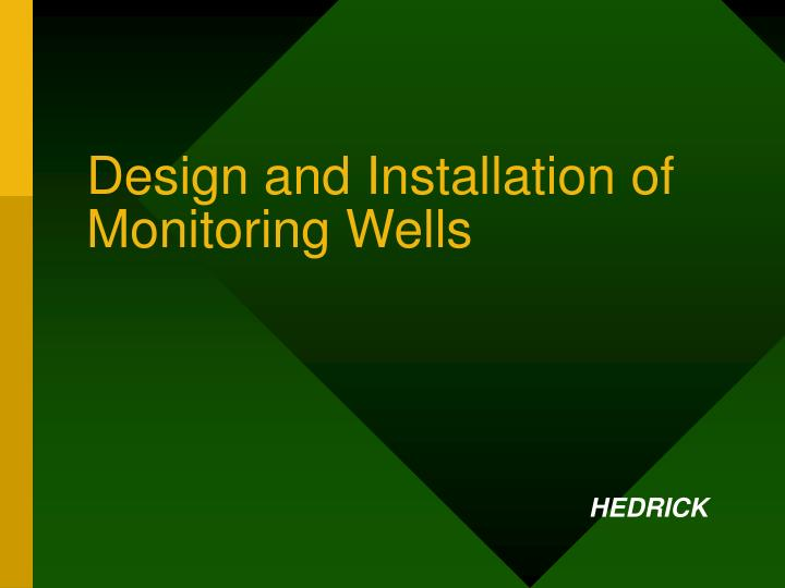 design and installation of monitoring wells n.
