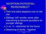 adoption potential reasonable