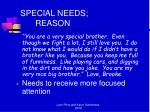 special needs reason