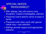 special needs reasonable