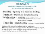 homework although homework may be different at times our normal nightly schedule will be