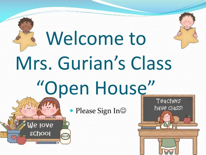 welcome to mrs gurian s class open house n.