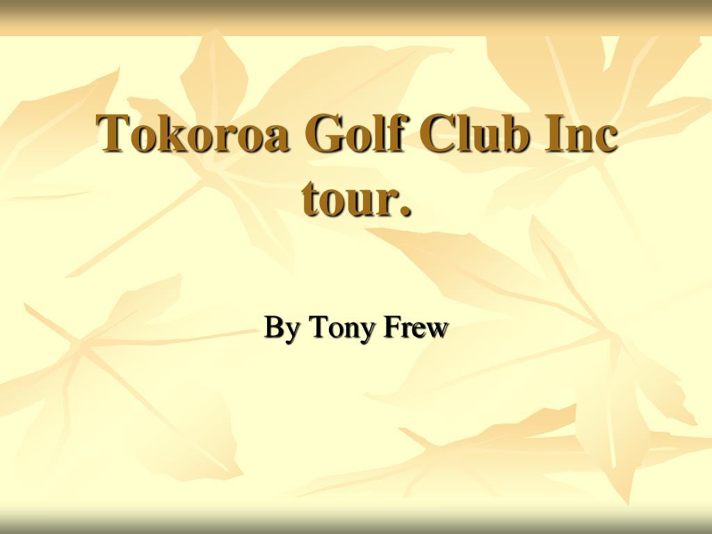 tokoroa golf club inc tour l.