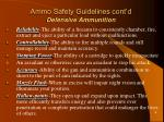 ammo safety guidelines cont d defensive ammunition