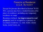 firearms at residence u c a 76 10 511