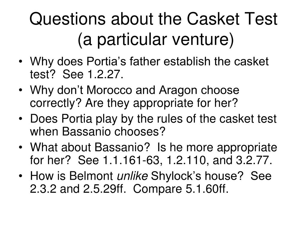 an analysis of bassanio and the casket test Merchant of venice study guide contains a 22 after bassanio chooses the correct casket by students and provide critical analysis of merchant of venice.