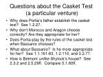questions about the casket test a particular venture
