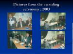 pictures from the awarding ceremony 2003