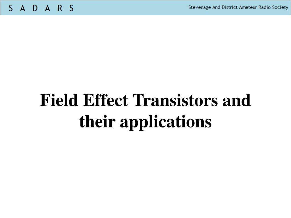 field effect transistors and their applications l.