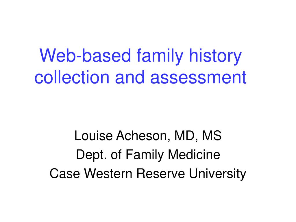 web based family history collection and assessment l.