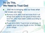 to do this we need to trust god