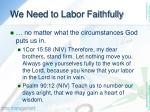 we need to labor faithfully