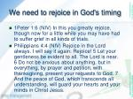 we need to rejoice in god s timing14