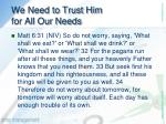 we need to trust him for all our needs