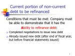 current portion of non current debt to be refinanced7