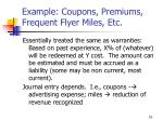 example coupons premiums frequent flyer miles etc