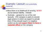 example lawsuit not potentially material