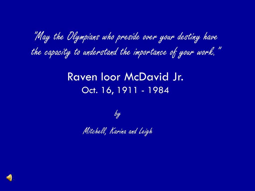 raven ioor mcdavid jr oct 16 1911 1984 l.