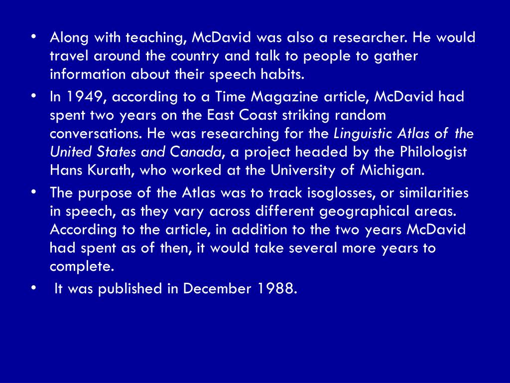 Along with teaching, McDavid was also a researcher. He would travel around the country and talk to people to gather information about their speech habits.