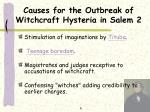 causes for the outbreak of witchcraft hysteria in salem 2