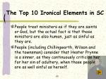 the top 10 ironical elements in sc