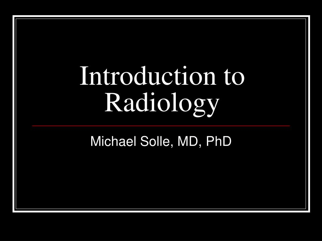 introduction to radiology l.