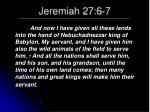 jeremiah 27 6 7