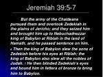 jeremiah 39 5 7