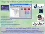 designing software agents with jade