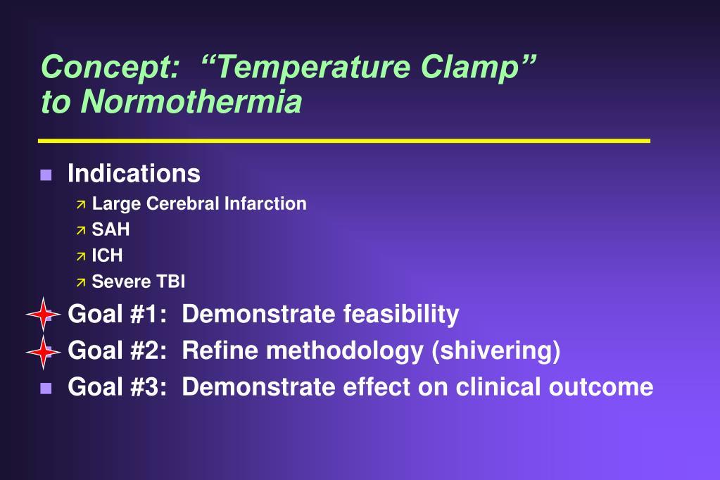 "Concept:  ""Temperature Clamp""         to Normothermia"