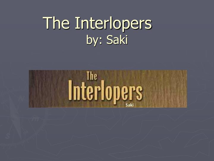 ppt the interlopers by saki powerpoint presentation id  the interlopers by saki