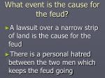 what event is the cause for the feud