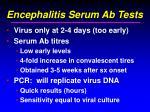 encephalitis serum ab tests