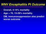 wnv encephalitis pt outcome